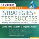 Saunders 2014-2015 Strategies for Test Success: Passing Nursing School and the NCLEX Exam, 3rd Edition
