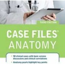 Case Files Anatomy 3 edition