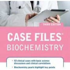 Case Files Biochemistry, 3 edition