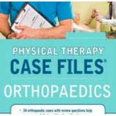 Physical Therapy Case Files: Orthopaedics
