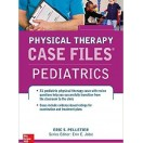 Case Files in Physical Therapy Pediatrics (