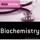 Deja Review Biochemistry, 2nd Edition