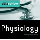 Deja Review Physiology, 2nd Edition