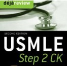 Deja Review USMLE Step 2 CK , 2nd Edition