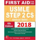 First Aid for the USMLE Step 2 CS, Sixth Edition 2018