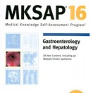 MKSAP 16 - Gastroenterology and Hepatology