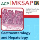 MKSAP 17 - Gastroenterology and Hepatology
