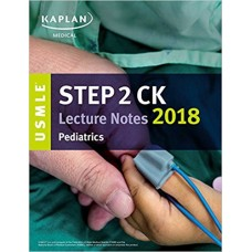 USMLE Step 2 CK Lecture Notes 2018: Pediatrics اطفال کاپلان-تمام رنگی