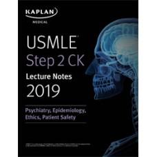 USMLE Step 2 CK Lecture Notes 2019: Psychiatry, Epidemiology, Ethics, Patient Safety روانپزشکی اپیدمیولوژی اخلاق پزشکی کاپلان-تمام رنگی