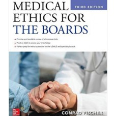 Medical Ethics for the Boards, Third Edition 2016