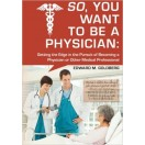 So, You Want to Be a Physician