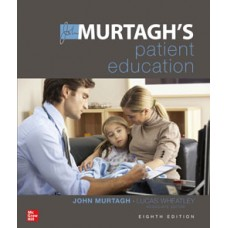 MURTAGH'S PATIENT EDUCATION 8th Edition